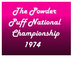 The Powder Puff National Championship was held in 1974