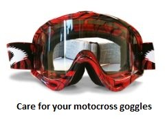 how to care for dirt bike and motocross goggles